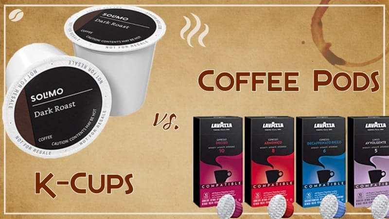 K cups vs Coffee Pods