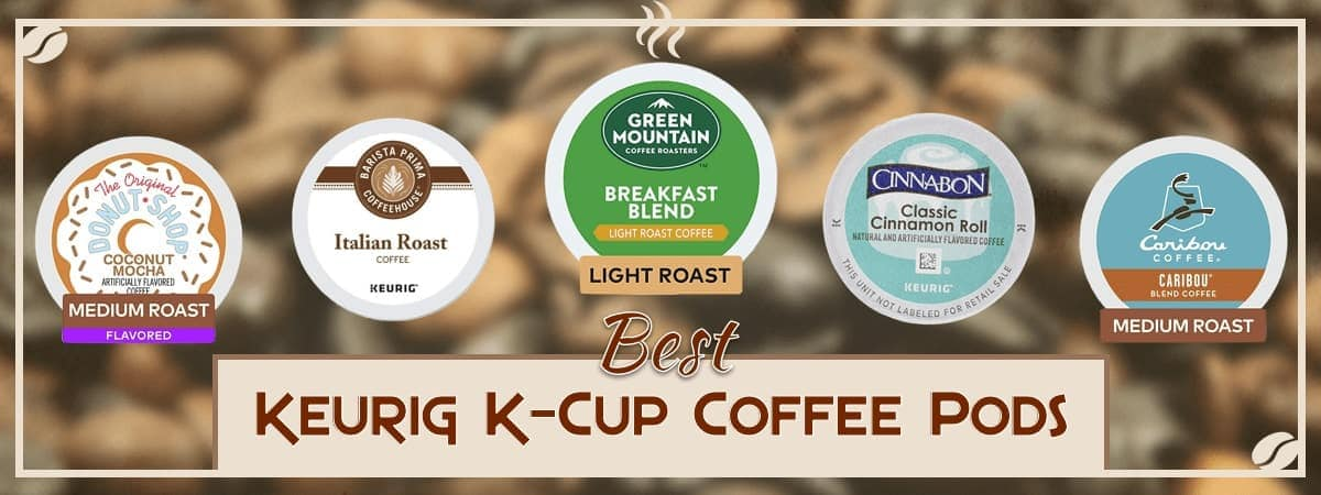Overview of all the Keurig K-cup pods