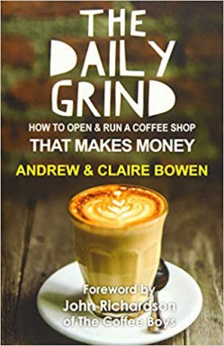 The Daily Grind How to open & run a coffee shop that makes money