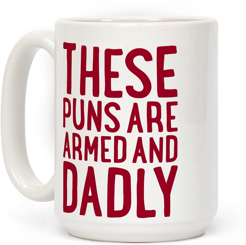 Armed and Dadly pun coffee mug