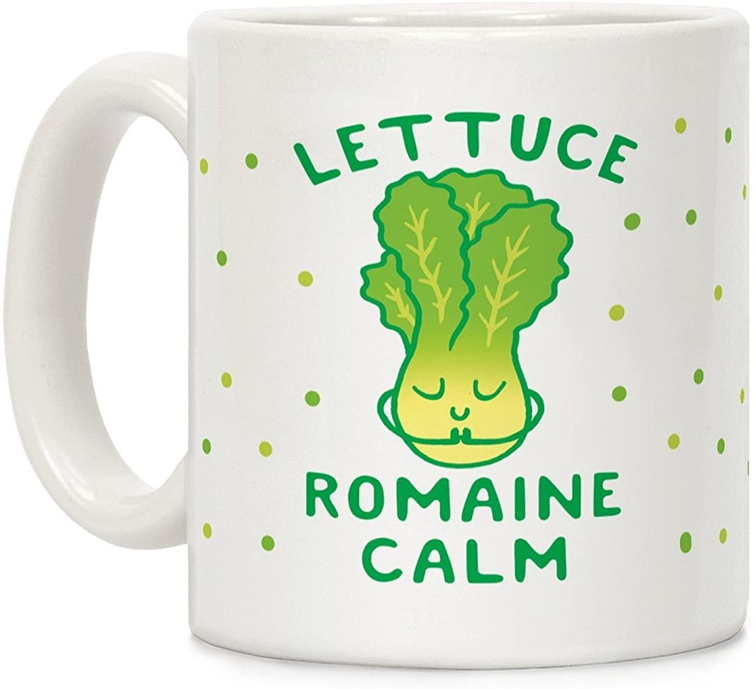 Lettuce Romaine Calm punny coffee mug